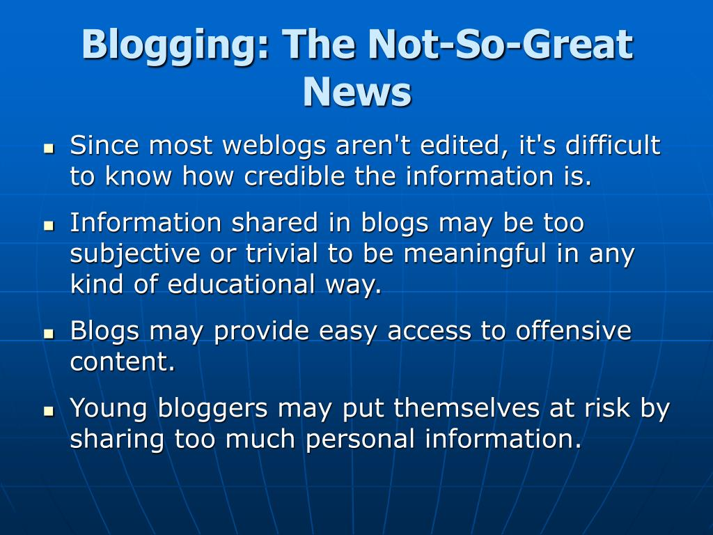 Blogging: The Not-So-Great News