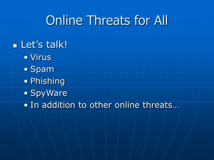Online threats for all