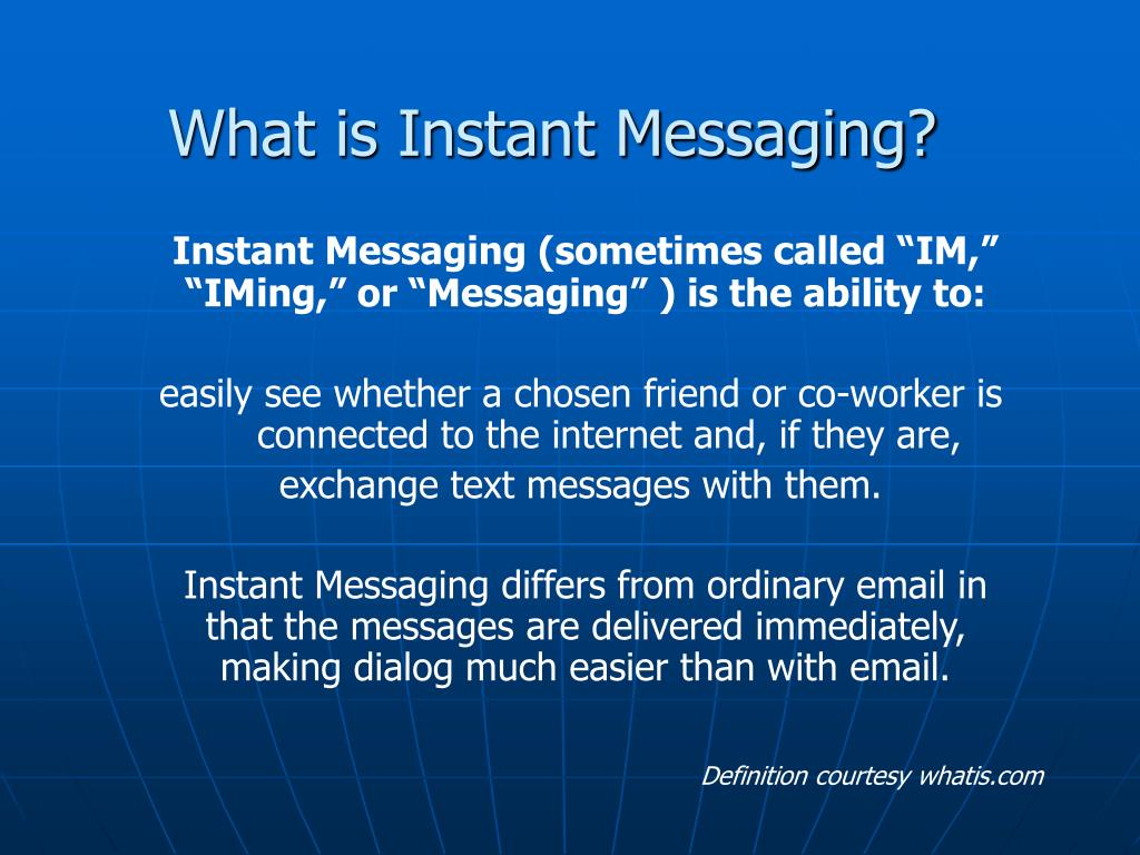 What is Instant Messaging?
