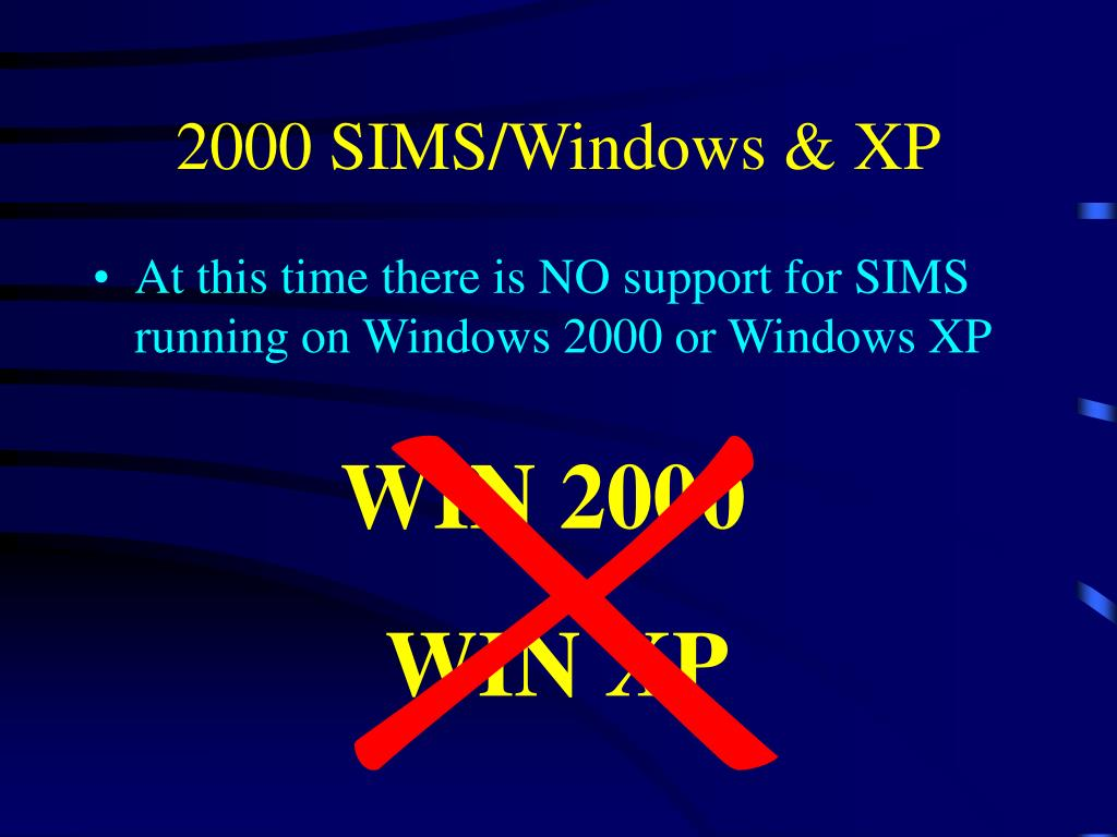 2000 SIMS/Windows & XP