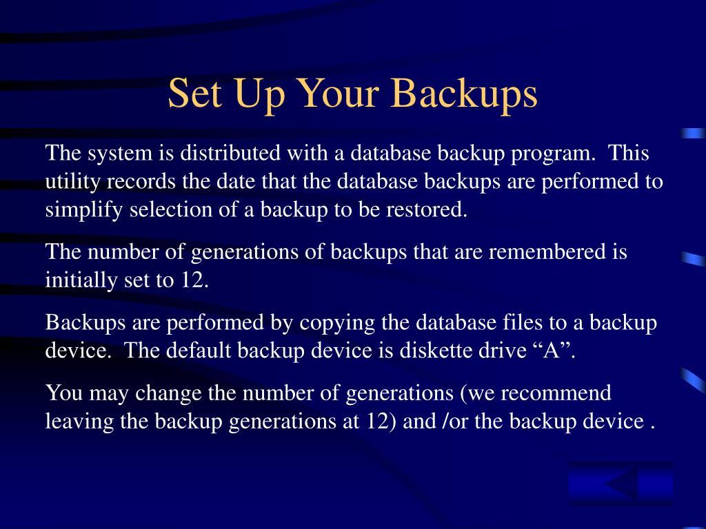 Set Up Your Backups