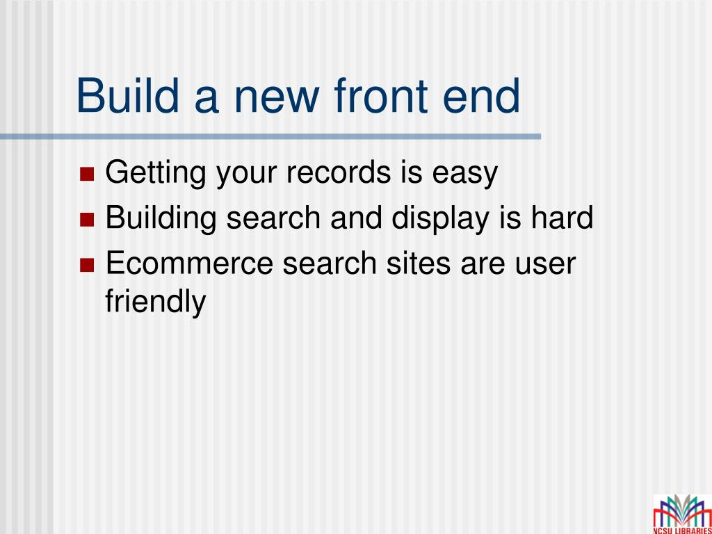 Build a new front end