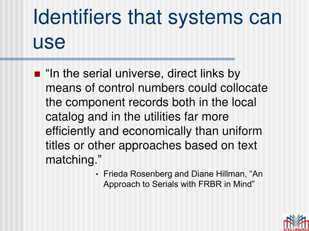 Identifiers that systems can use