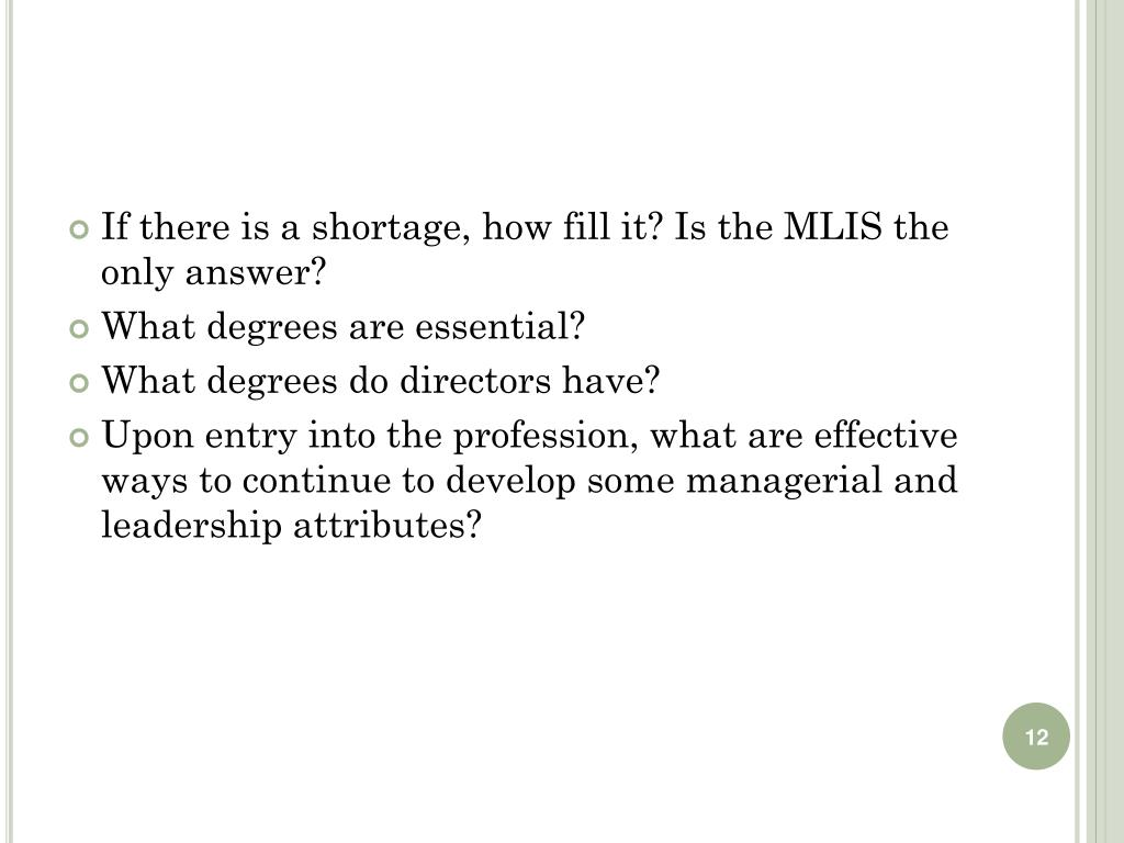If there is a shortage, how fill it? Is the MLIS the only answer?