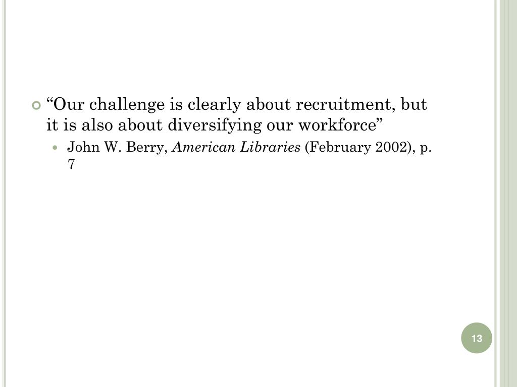 """""""Our challenge is clearly about recruitment, but it is also about diversifying our workforce"""""""