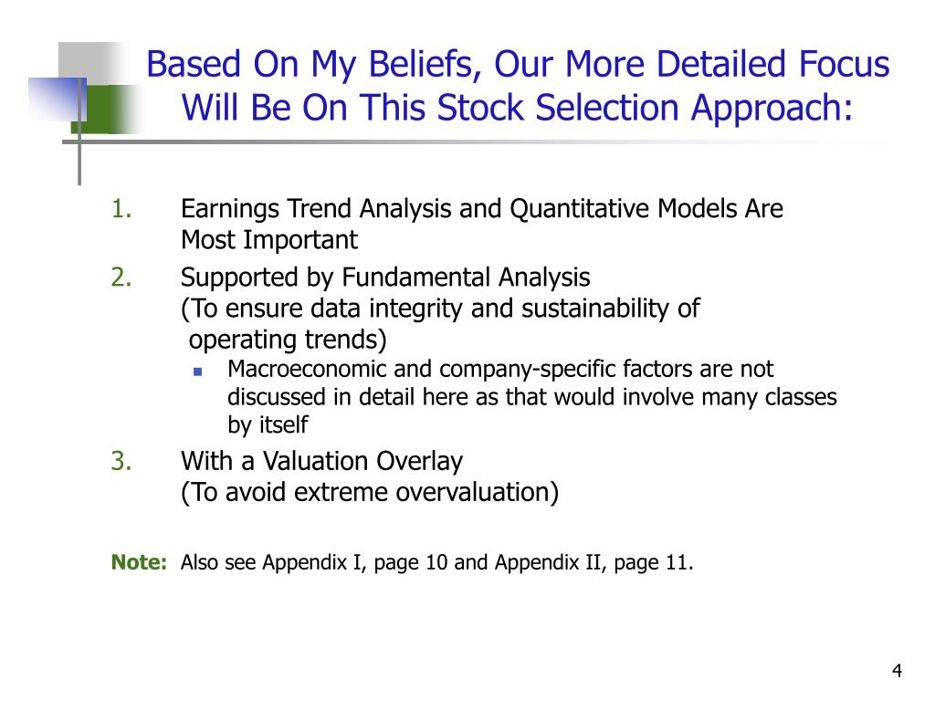 Based On My Beliefs, Our More Detailed Focus Will Be On This Stock Selection Approach: