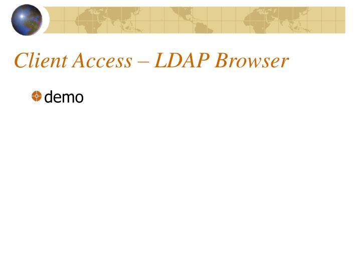 Client Access – LDAP Browser