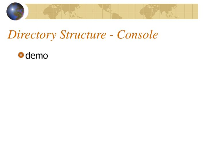 Directory Structure - Console
