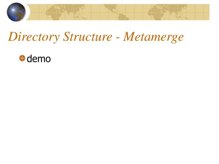 Directory Structure - Metamerge