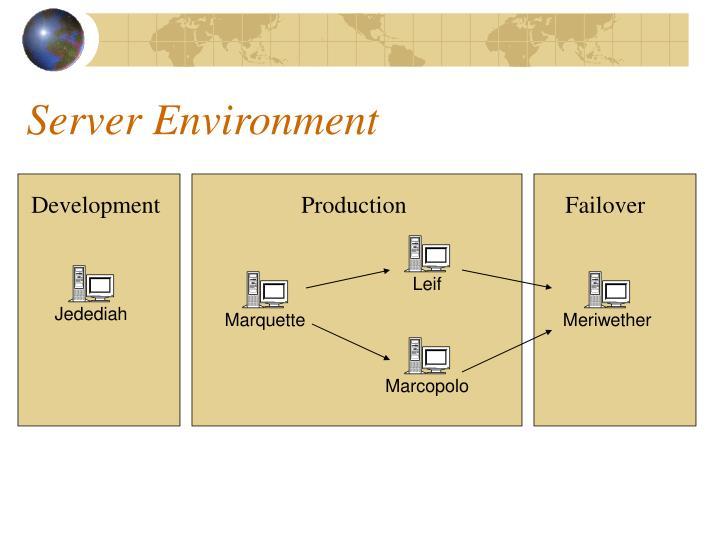 Server Environment