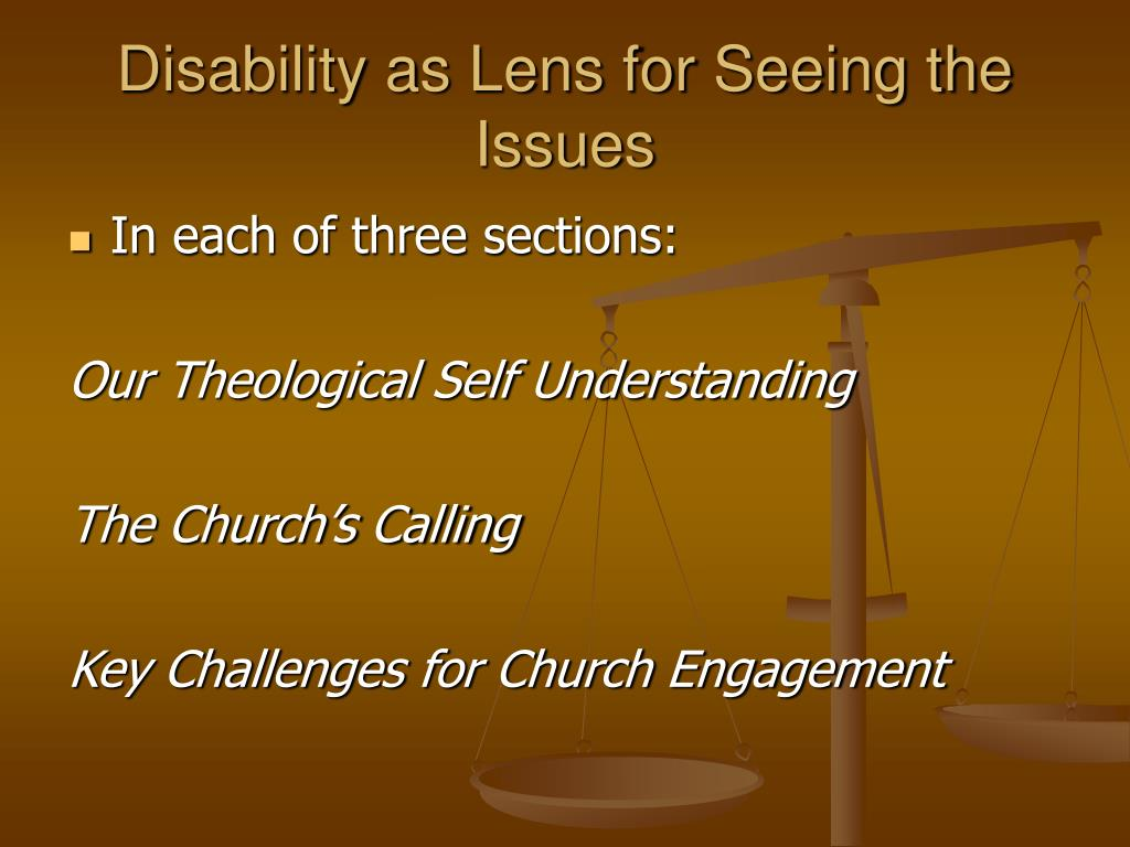 Disability as Lens for Seeing the Issues