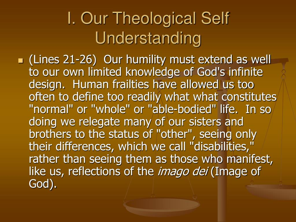 I. Our Theological Self Understanding