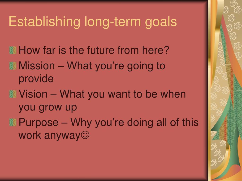 Establishing long-term goals
