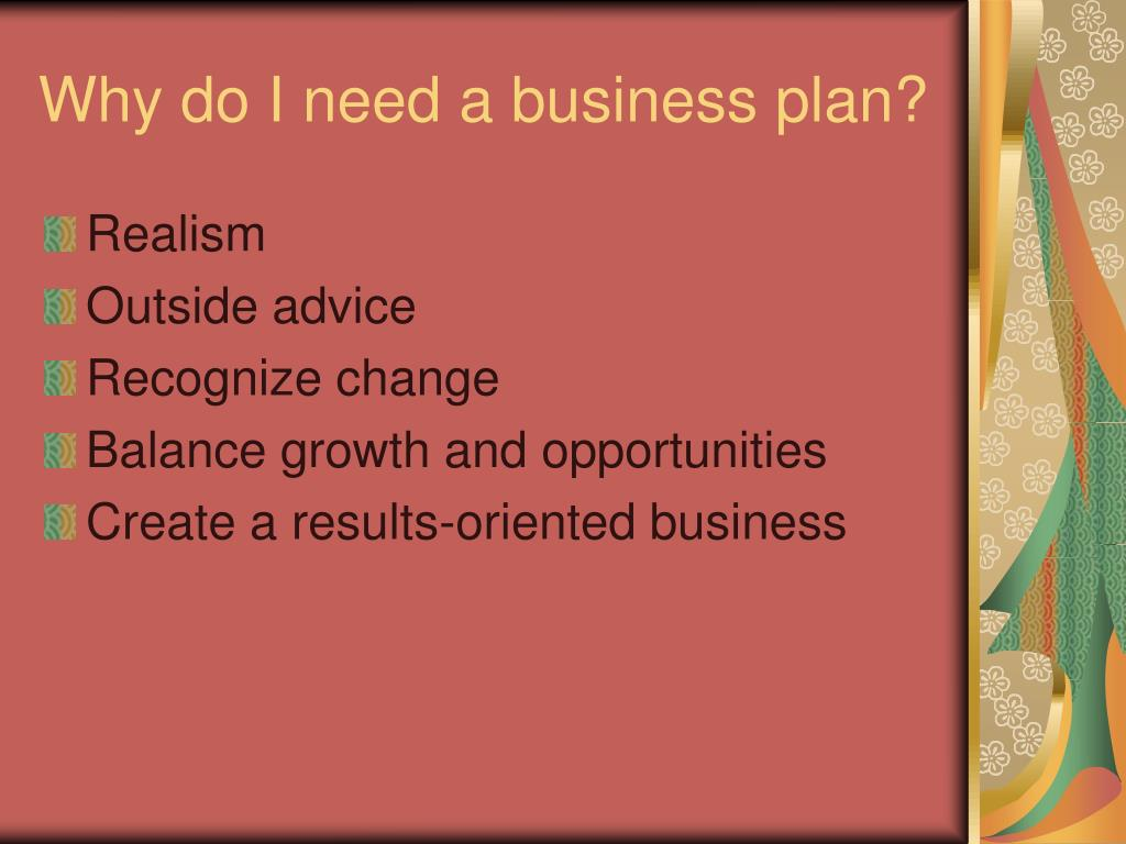 Why do I need a business plan?