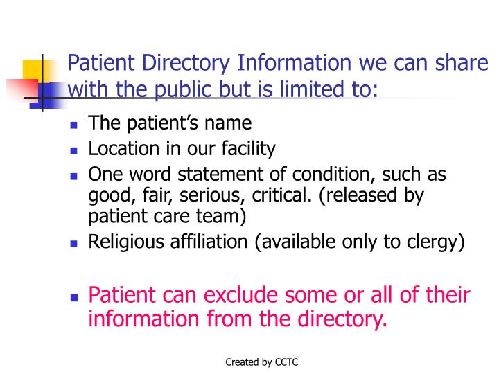 Patient directory information we can share with the public but is limited to