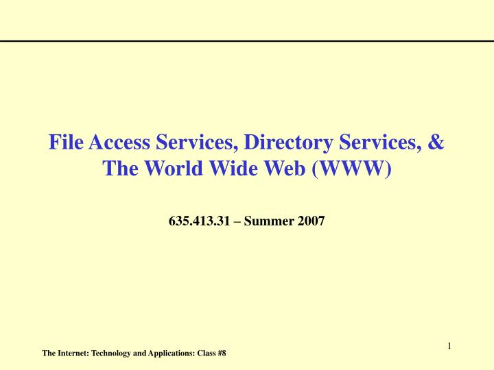 File access services directory services the world wide web www