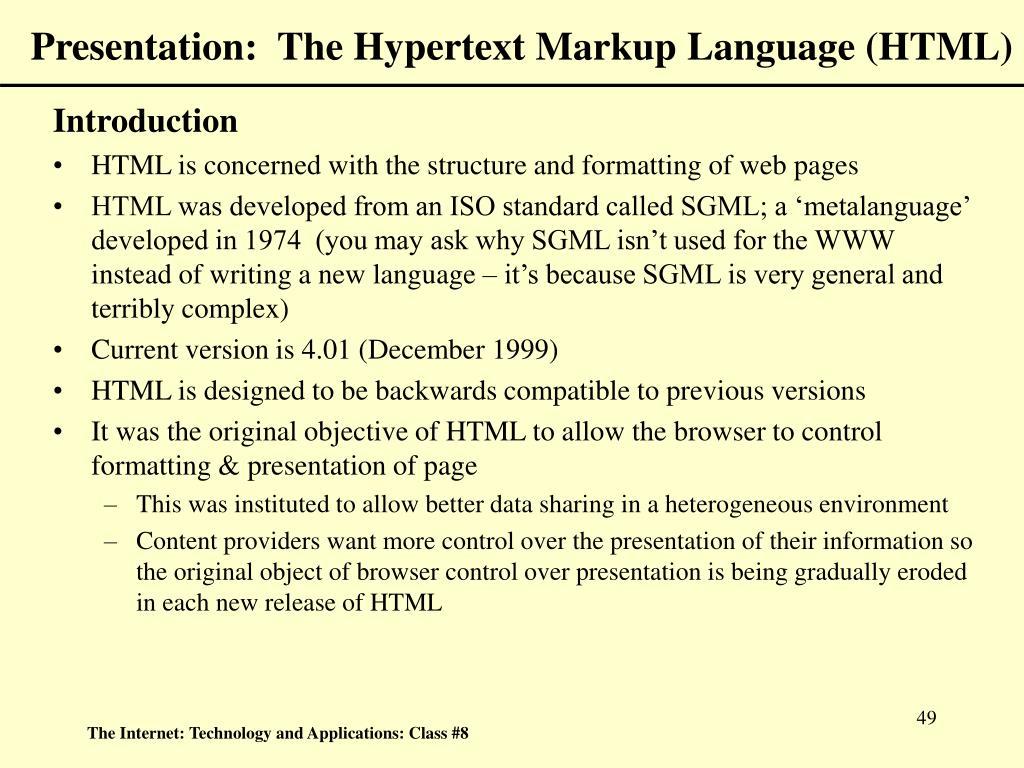 Presentation:  The Hypertext Markup Language (HTML)