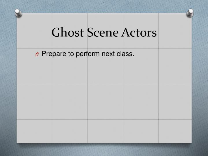 Ghost Scene Actors