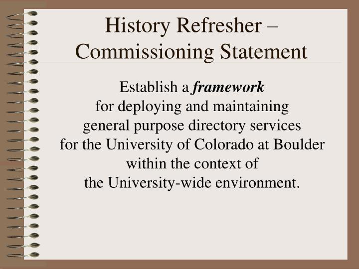 History refresher commissioning statement