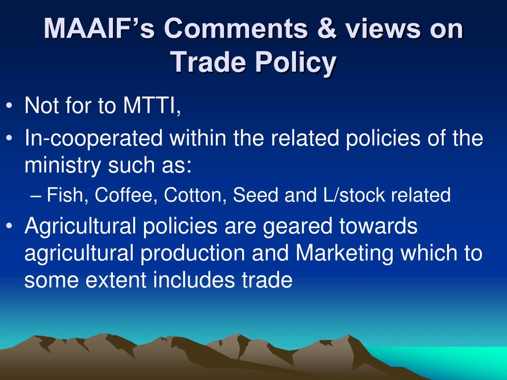 MAAIF's Comments & views on Trade Policy