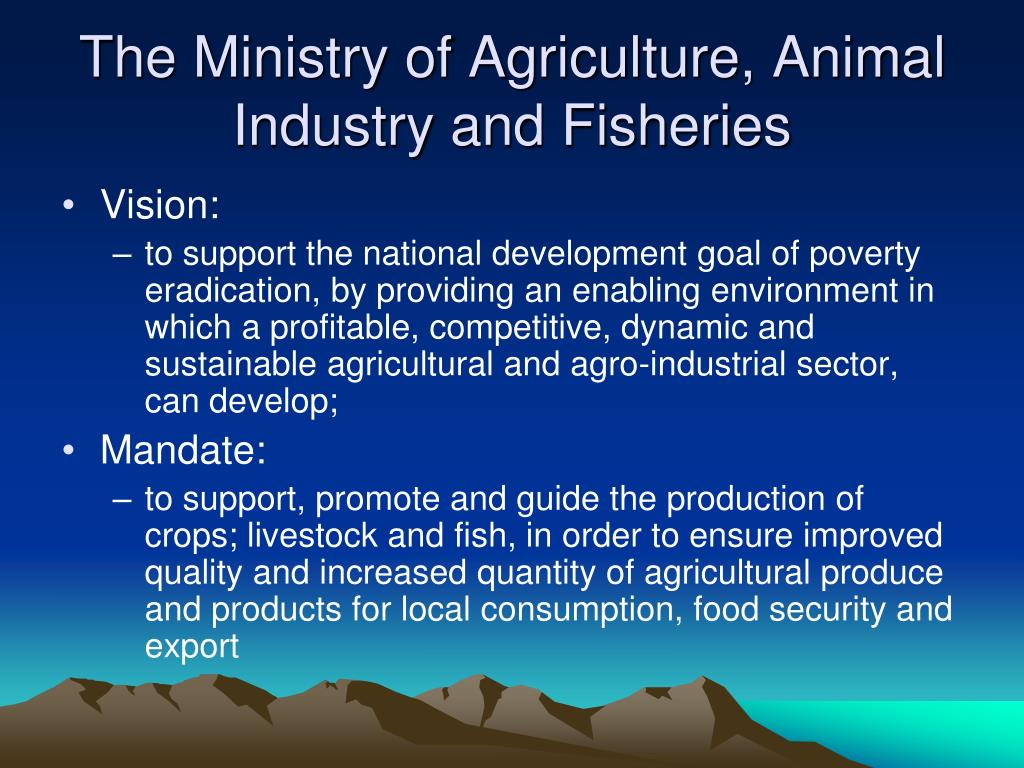 The Ministry of Agriculture, Animal Industry and Fisheries