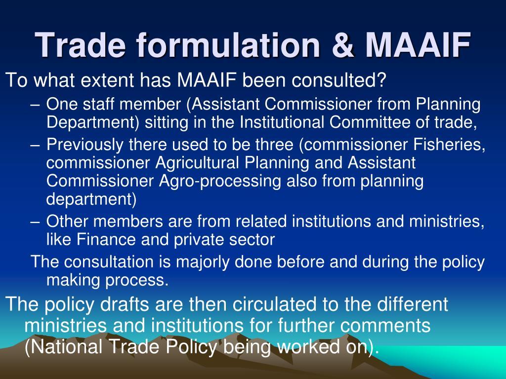 Trade formulation & MAAIF