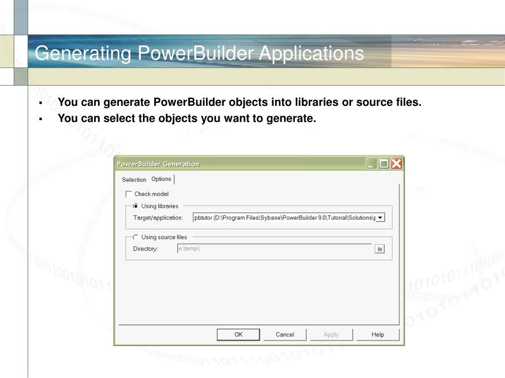 Generating PowerBuilder Applications