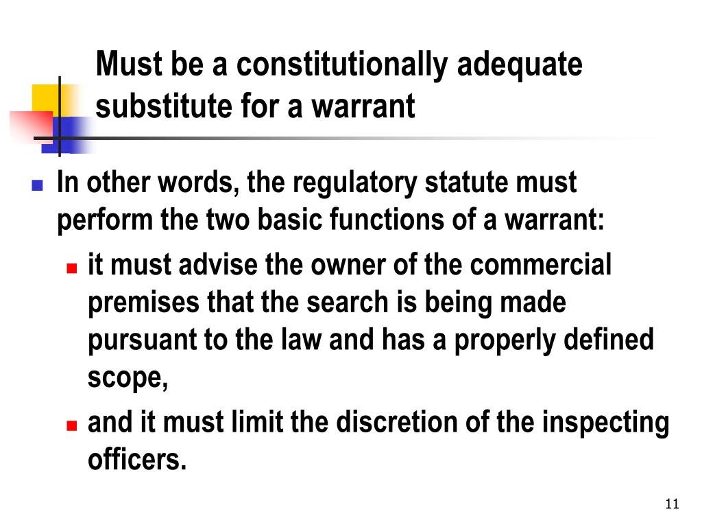 Must be a constitutionally adequate substitute for a warrant