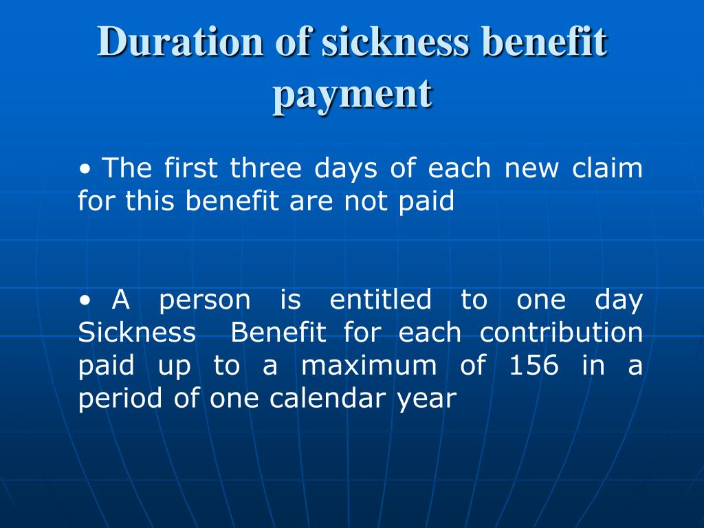 Duration of sickness benefit payment