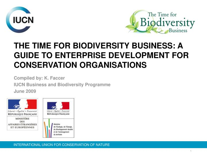 The time for biodiversity business a guide to enterprise development for conservation organisations