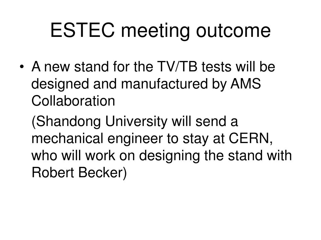 ESTEC meeting outcome