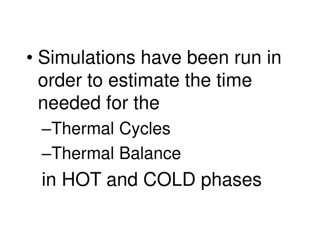 Simulations have been run in order to estimate the time needed for the