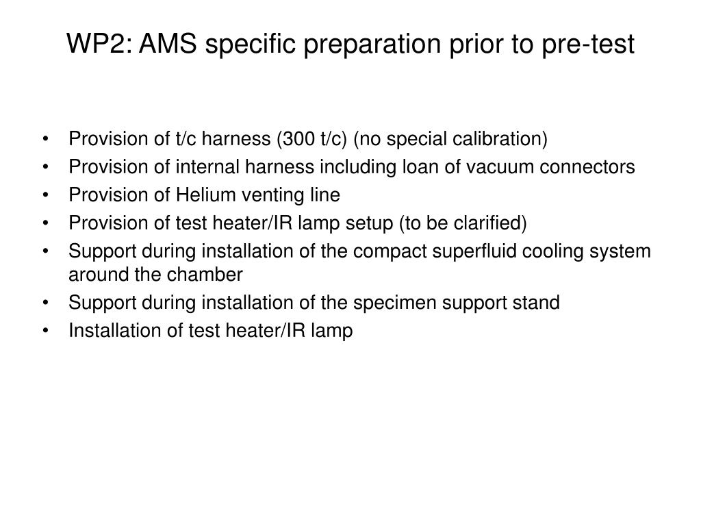 WP2: AMS specific preparation prior to pre-test