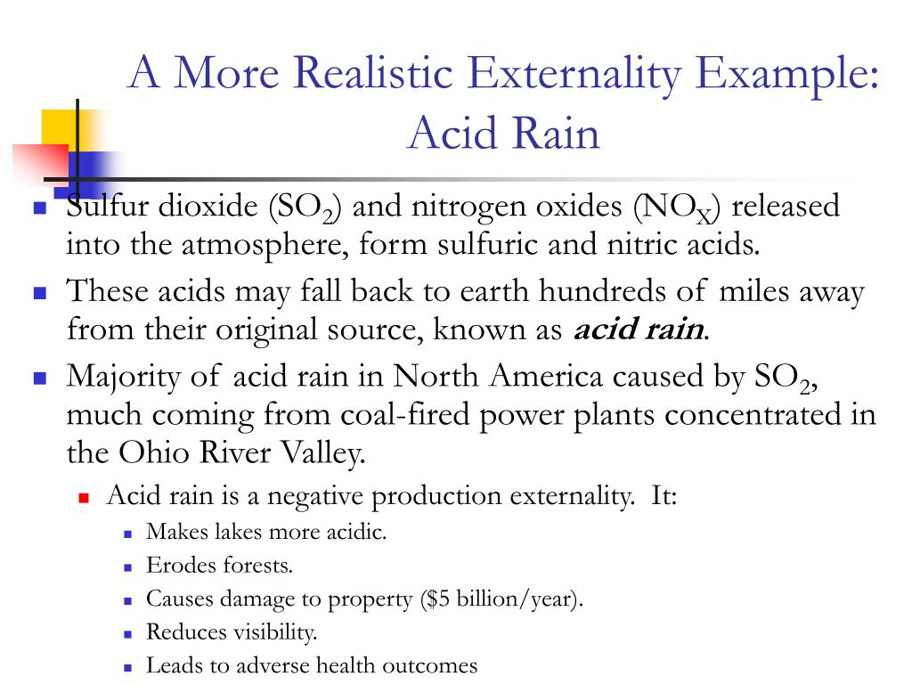 A More Realistic Externality Example:  Acid Rain