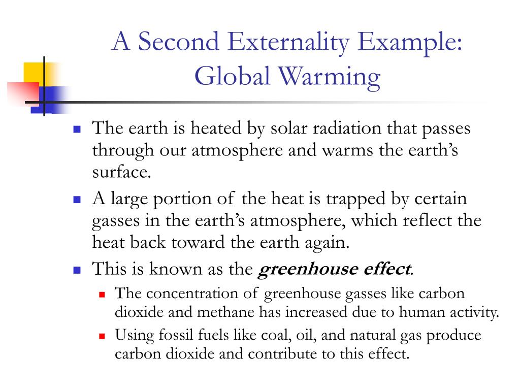 A Second Externality Example:  Global Warming