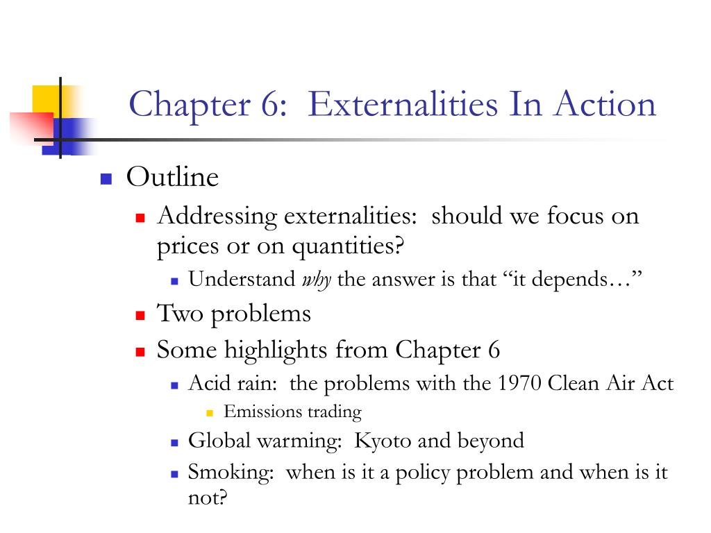 Chapter 6:  Externalities In Action