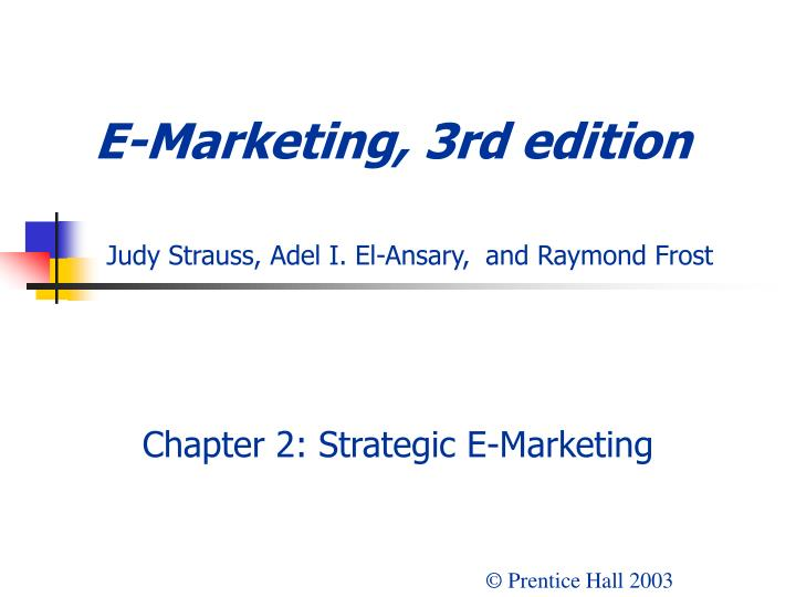 E marketing 3rd edition judy strauss adel i el ansary and raymond frost