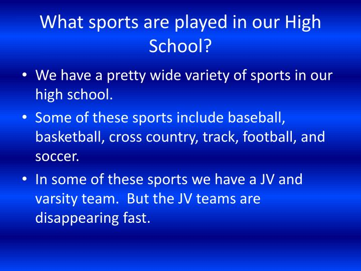What sports are played in our High School?