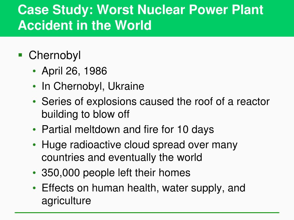 Case Study: Worst Nuclear Power Plant Accident in the World