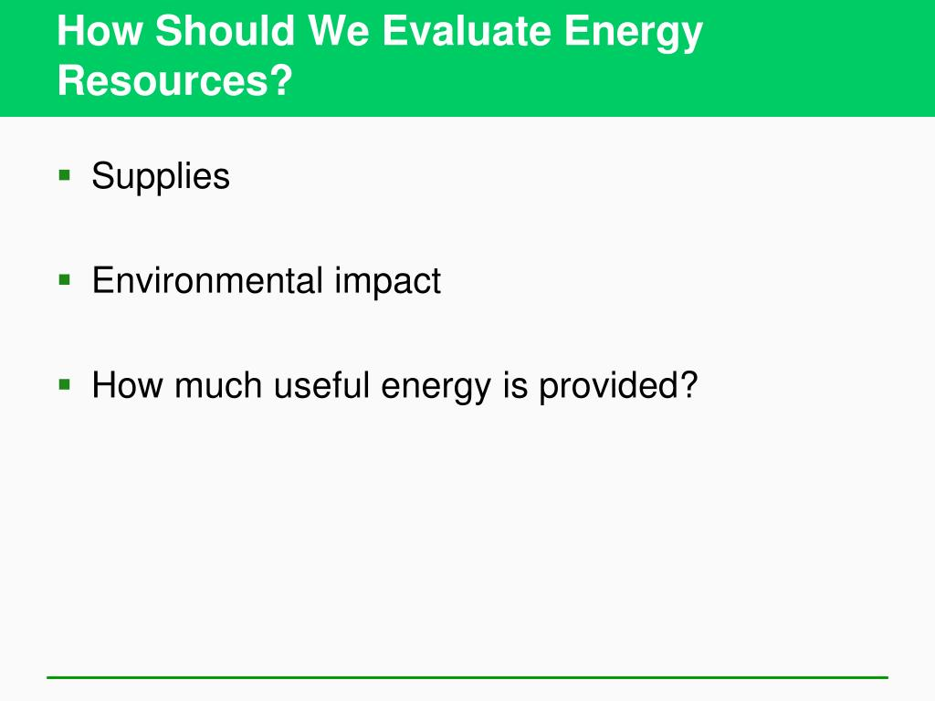 How Should We Evaluate Energy Resources?