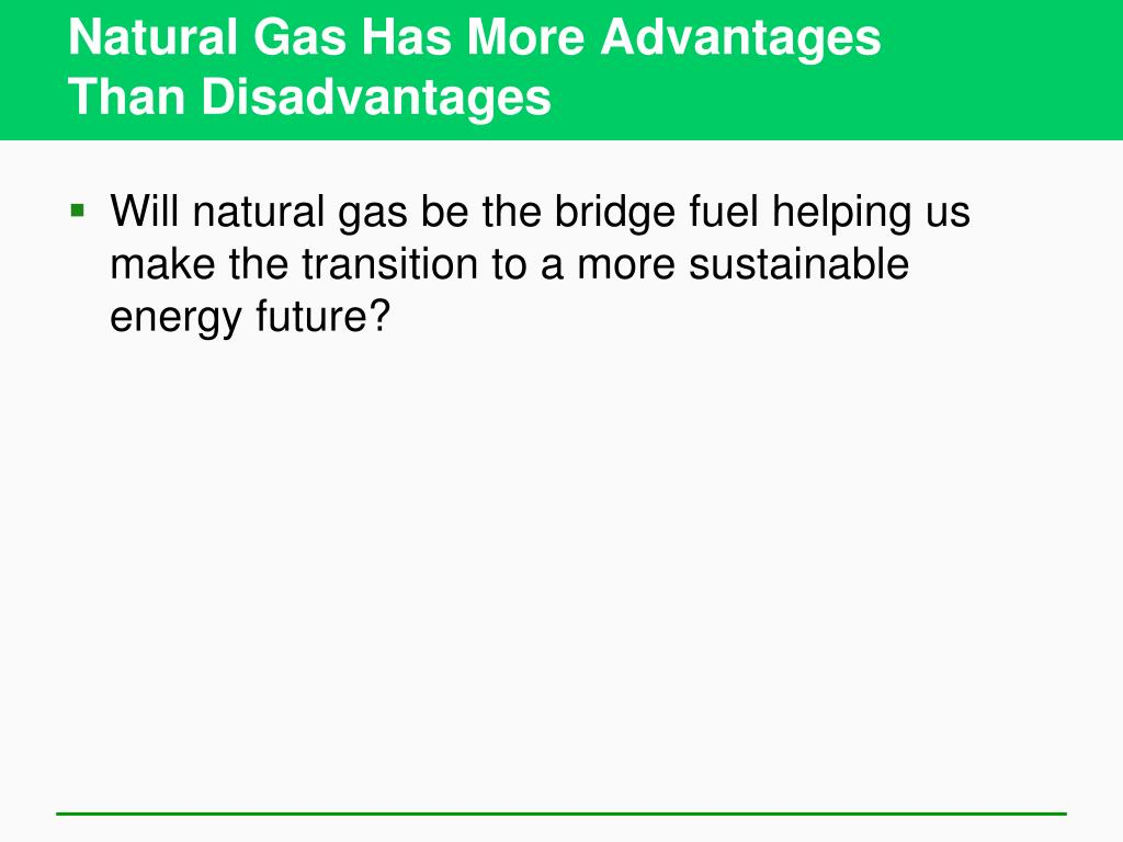Natural Gas Has More Advantages