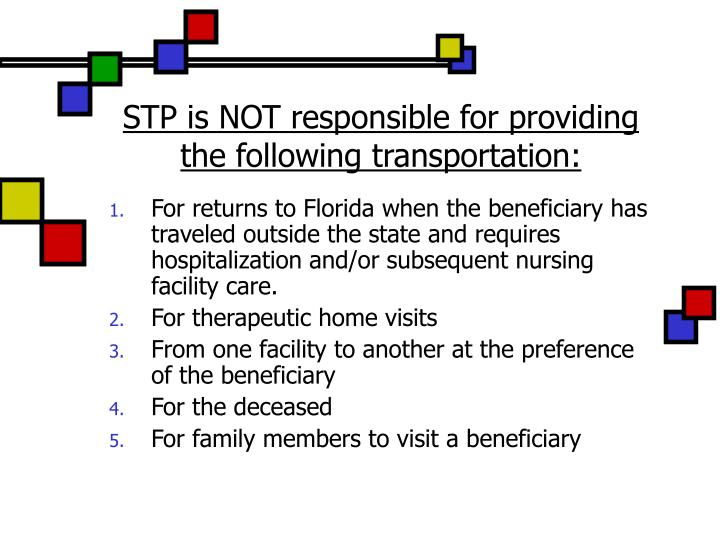 STP is NOT responsible for providing the following transportation: