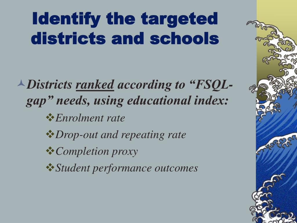 Identify the targeted  districts and schools