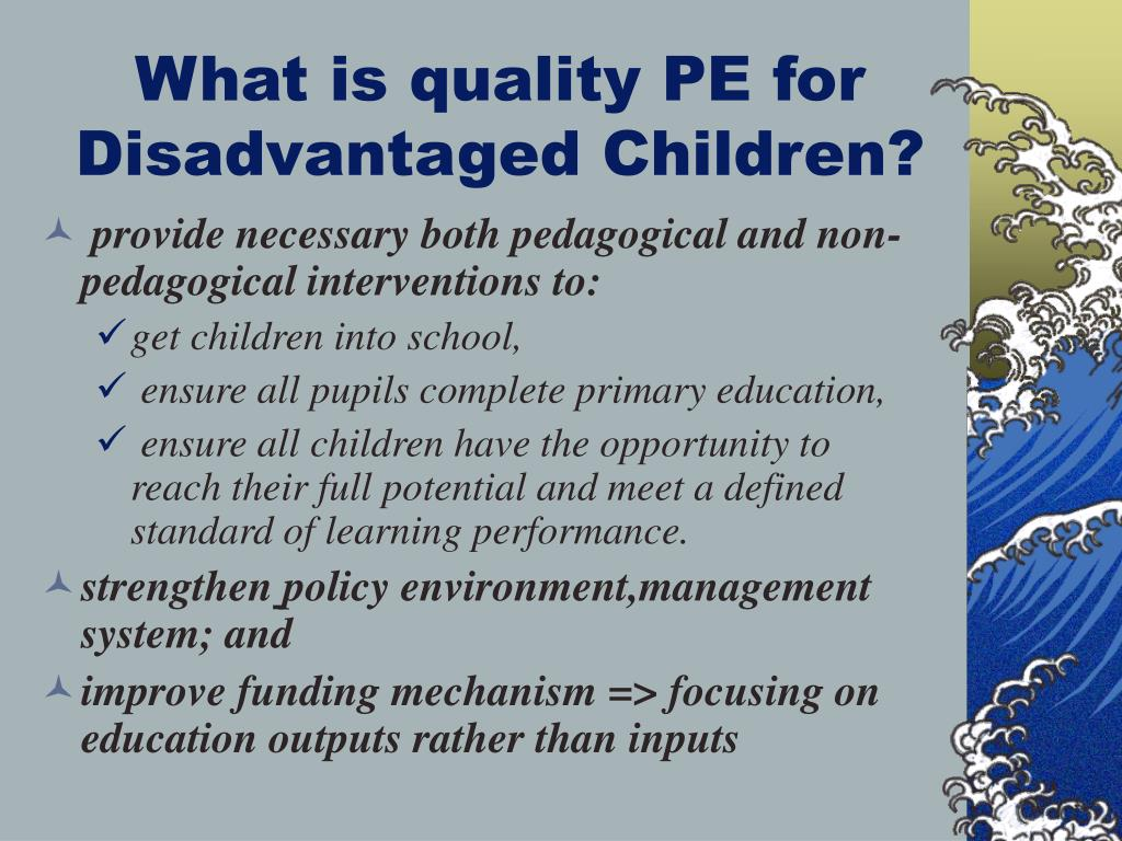 What is quality PE for Disadvantaged Children?
