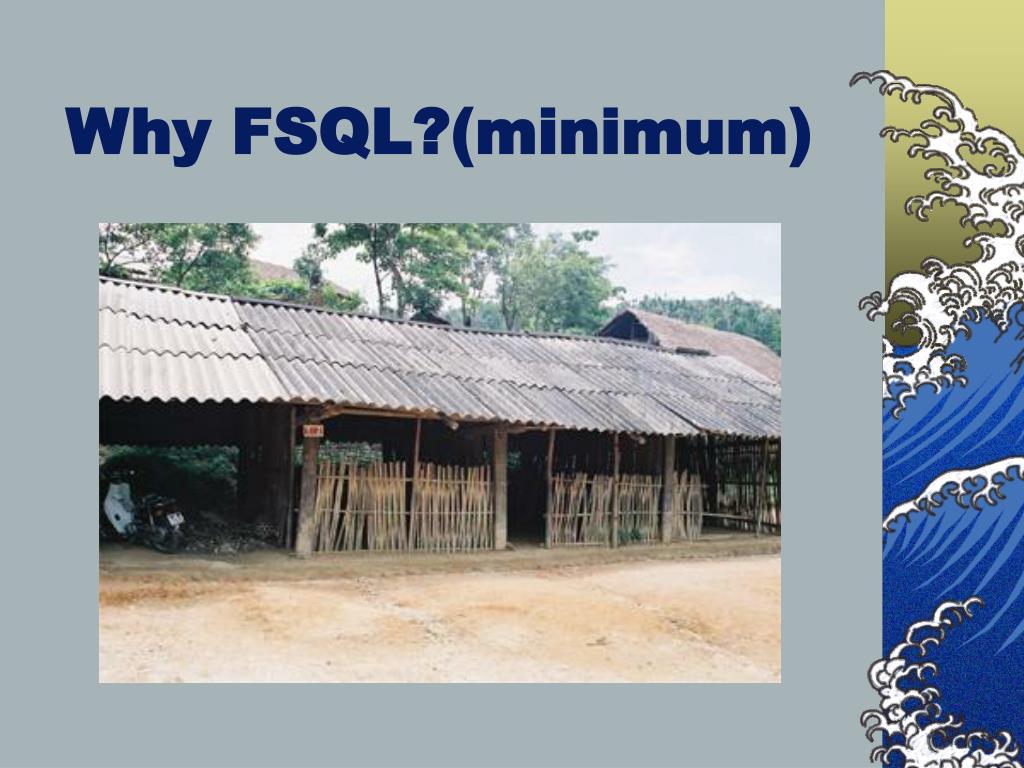 Why FSQL?(minimum)