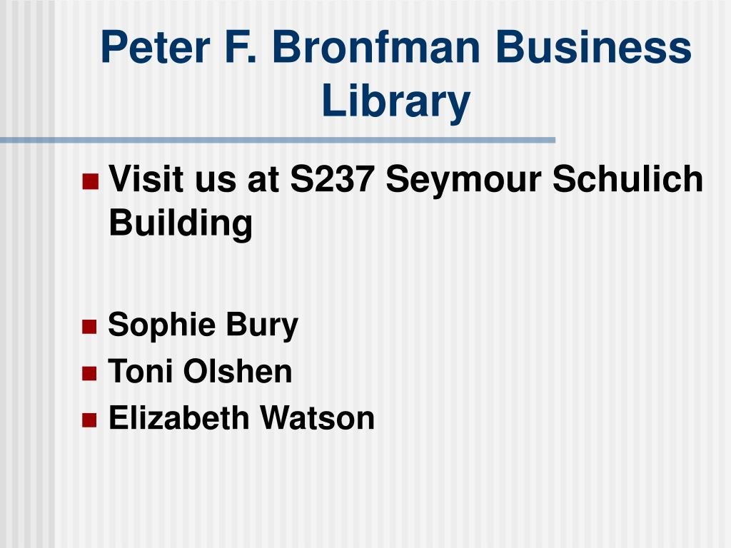 Peter F. Bronfman Business Library