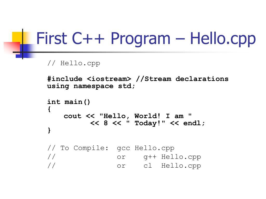 First C++ Program – Hello.cpp
