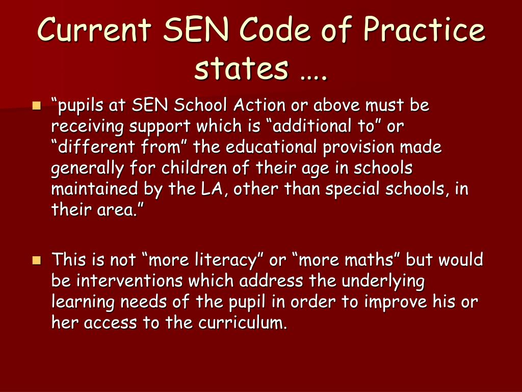 Current SEN Code of Practice states ….