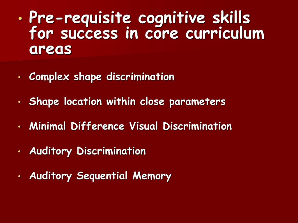 Pre-requisite cognitive skills for success in core curriculum areas