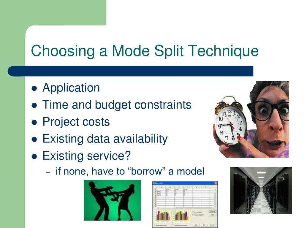 Choosing a Mode Split Technique